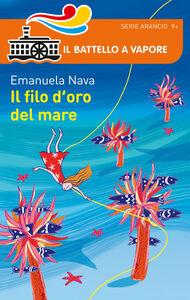 Libro Il filo d'oro del mare Emanuela Nava