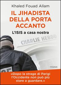 Il jihadista della porta accanto. L'Isis a casa nostra