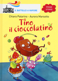 Tino il cioccolatino - Patarino Chiara Marsotto Aurora - wuz.it