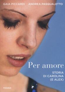 Per amore. Storia di Carolina (e Alex).pdf