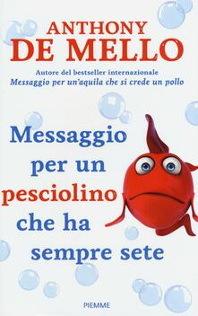 Messaggio per un pesciolino che ha sempre sete - Anthony De Mello - copertina