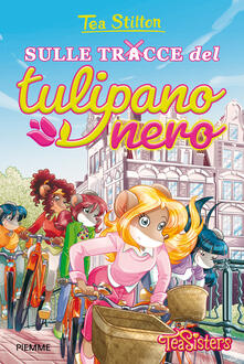 Sulle tracce del Tulipano Nero - Tea Stilton - copertina