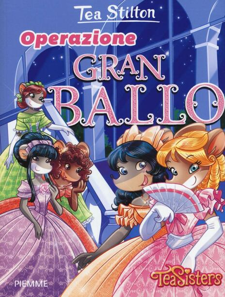 Operazione Gran Ballo. Ediz. illustrata - Tea Stilton - copertina