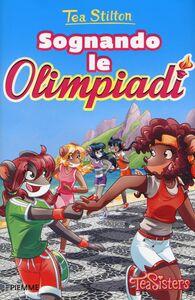 Libro Sognando le Olimpiadi Tea Stilton 0