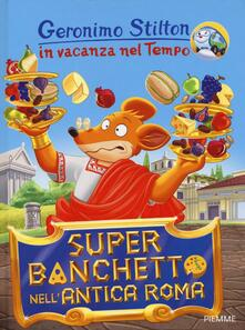 Equilibrifestival.it Super banchetto nell'antica Roma. In vacanza nel Tempo. Ediz. illustrata Image