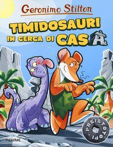 Libro Timidosauri in cerca di casa Geronimo Stilton 0