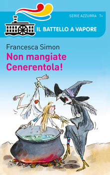 Non mangiate Cenerentola! - Francesca Simon - copertina