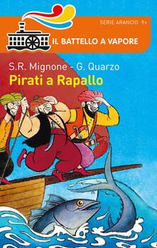 Pirati a Rapallo - Guido Quarzo,Sebastiano Ruiz Mignone - copertina