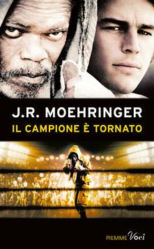 Il campione è tornato - J. R. Moehringer - copertina