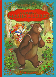Libro La storia di Masha e l'orso. Con App per tablet e smartphone. Ediz. illustrata Geronimo Stilton 0