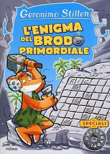 L' enigma del brodo primordiale - Geronimo Stilton - copertina
