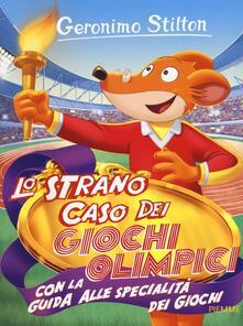 Fondazionesergioperlamusica.it Lo strano caso dei Giochi Olimpici. Con la guida alle specialità dei giochi. Ediz. illustrata Image