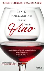 La vita è meravigliosa se bevi buon vino