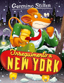 Inseguimento a New York - Geronimo Stilton - copertina