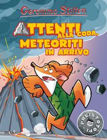 Radiospeed.it Attenti alla coda, meteoriti in arrivo. Preistotopi. Ediz. illustrata Image