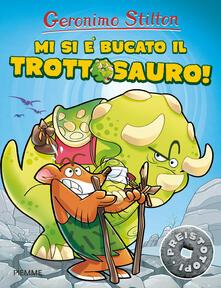 Mi si è bucato il trottosauro! - Geronimo Stilton - copertina