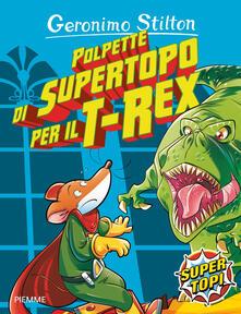 Winniearcher.com Polpette di supertopo per il T-Rex. Ediz. illustrata Image
