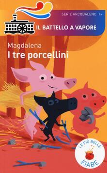 I tre porcellini. Le più belle fiabe. Ediz. illustrata.pdf