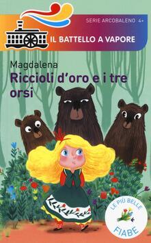Riccioli d'oro e i tre orsi. Le più belle fiabe - Magdalena - copertina