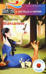Biancaneve. Le più belle fiabe