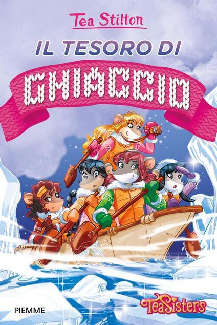 Il tesoro di ghiaccio. Ediz. illustrata - Tea Stilton - copertina
