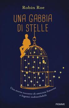 Una gabbia di stelle - Robin Roe - copertina