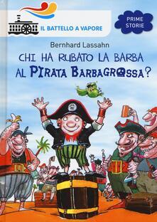 Mercatinidinataletorino.it Chi ha rubato la barba al pirata Barbagrossa? Ediz. illustrata Image
