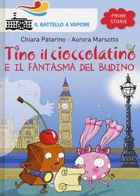 Tino il cioccolatino e il fantasma del budino - Patarino Chiara Marsotto Aurora - wuz.it