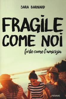 Camfeed.it Fragile come noi, forte come l'amicizia Image