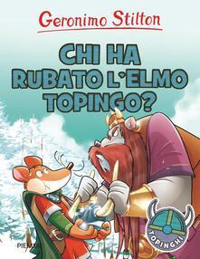 Chi ha rubato l'elmo Topingo? Ediz. illustrata - Geronimo Stilton - copertina