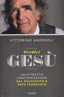 Tredici Gesù. Un ritratto contemporaneo dal Novecento a papa Francesco - Vittorino Andreoli - copertina