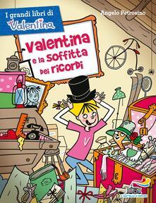 Valentina e la soffitta dei ricordi - Angelo Petrosino - copertina