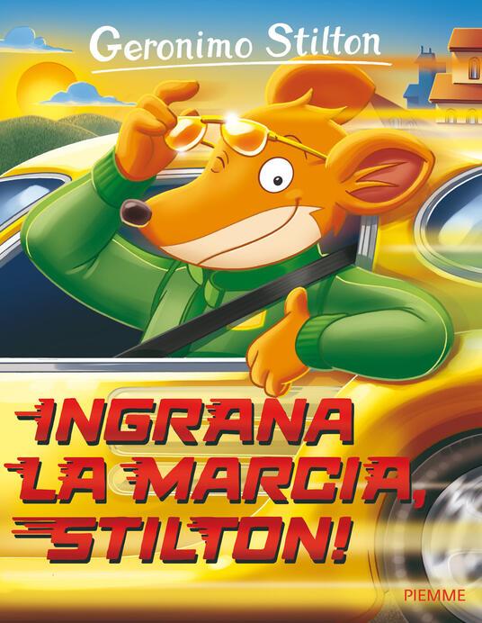 Ingrana la marcia, Stilton! - Geronimo Stilton - copertina