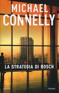 La strategia di Bosch - Michael Connelly - copertina