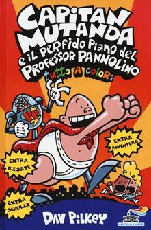 Filmarelalterita.it Capitan Mutanda e il perfido piano del Professor Pannolino. Ediz. illustrata Image