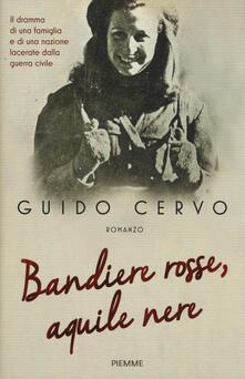 Bandiere rosse, aquile nere - Guido Cervo - copertina