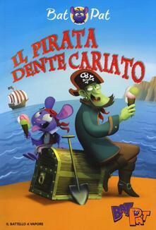 Milanospringparade.it Il pirata Dente Cariato. Ediz. a colori Image