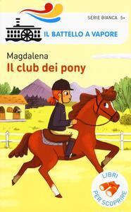 Il club dei pony. Ediz. a colori