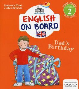 Dad's birthday. Impara l'inglese divertendoti. Livello 2