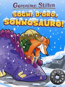 Sogni d'oro, Sonnosauro! Ediz. a colori