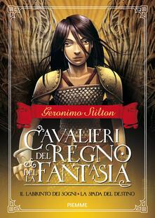 Promoartpalermo.it Il labirinto dei sogni-La spada del destino. Cavalieri del Regno della fantasia. Vol. 1 Image