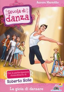 Promoartpalermo.it La gioia di danzare. Ediz. illustrata Image