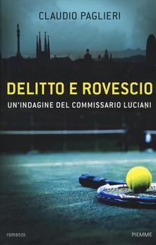 Delitto e rovescio. Un'indagine del comissario Luciani - Claudio Paglieri - copertina