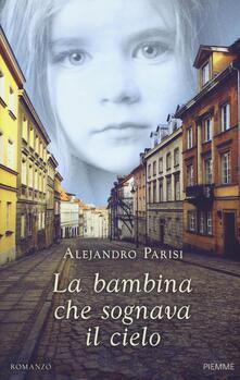 La bambina che sognava il cielo - Alejandro Parisi - copertina