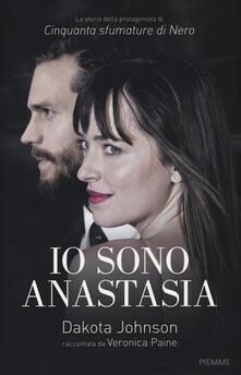 Io sono Anastasia. Dakota Johnson raccontata da Veronica Paine - Veronica Paine - copertina