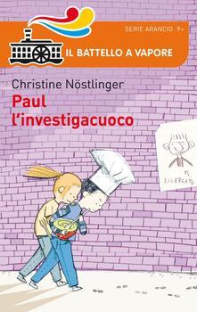 Paul l'investigacuoco - Christine Nöstlinger - copertina