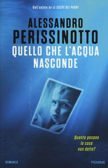 Quello che l'acqua nasconde - Alessandro Perissinotto - copertina
