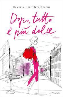 Dopo, tutto è più dolce - Camilla Dell'Orto Necchi - copertina