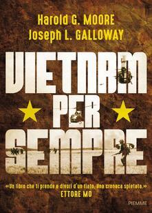Vietnam per sempre - Harold G. Moore,Joseph L. Galloway - copertina