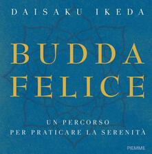 Vastese1902.it Budda felice. Un percorso per praticare la serenità. Ediz. illustrata Image